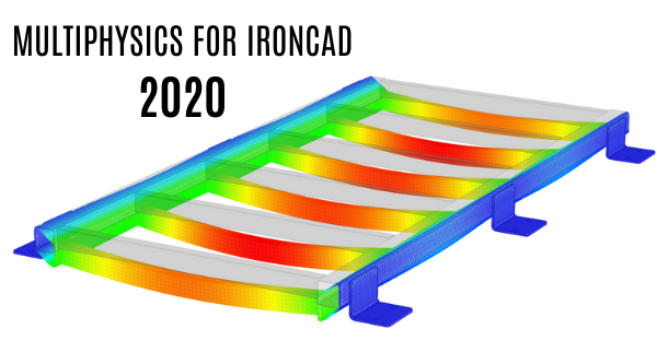 MULTIPHYSICS FOR IRONCAD 2020 2