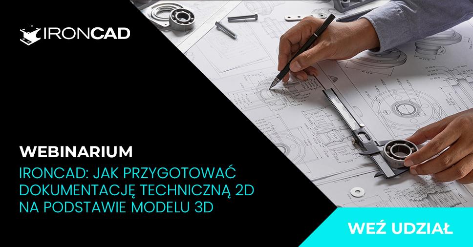 Webinarium: Jak przygotować dokumentację techniczną 2D na podstawie modelu 3D?