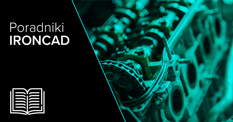 Poradniki IRONCAD CAD 3D