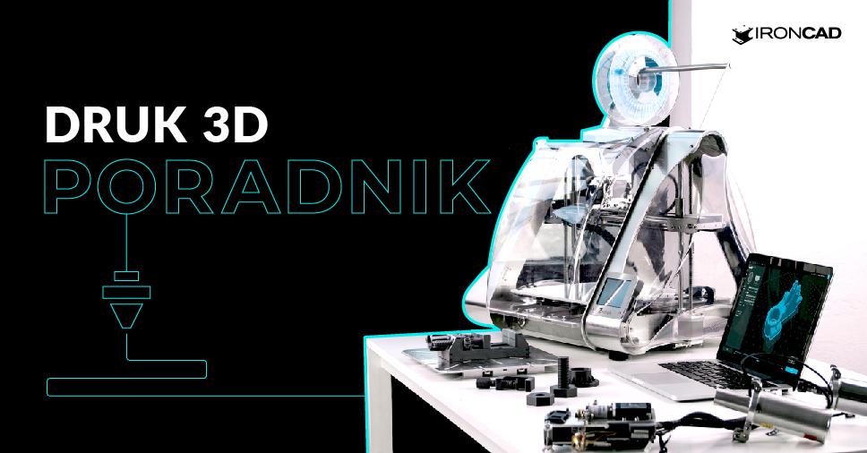 Poradnik: O czym pamiętać podczas tworzenia modeli pod druk 3D?