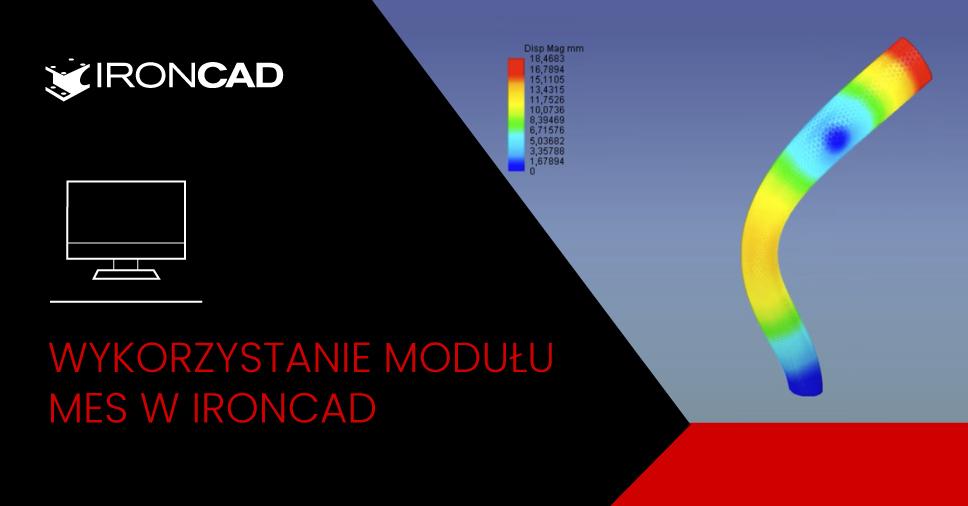 Wykorzystanie modułu MES w IRONCAD
