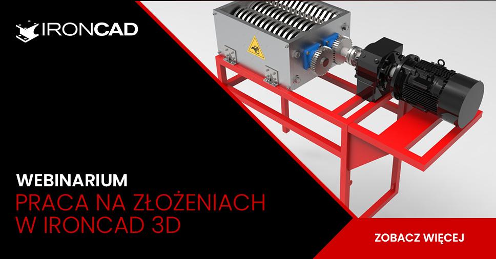 Webinarium: Praca na złożeniach w IRONCAD 3D