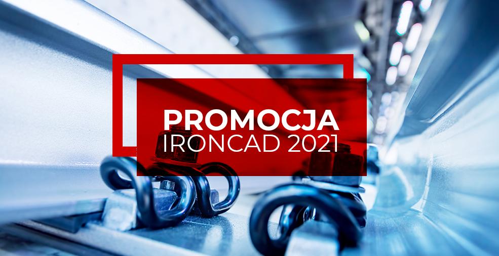 Nie przegap specjalnej oferty IRONCAD 2021!