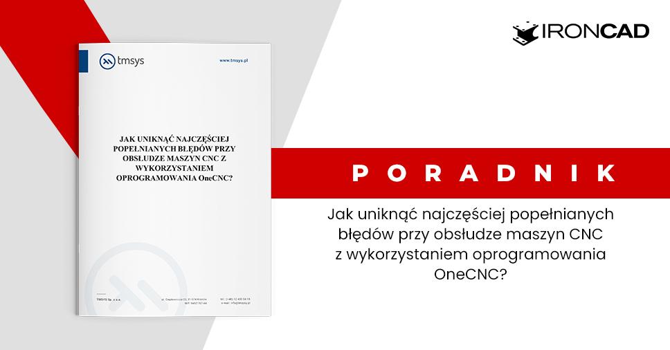 Poradnik: Jak uniknąć najczęściej popełnianych błędów przy obsłudze maszyn CNC z wykorzystaniem oprogramowania OneCNC?