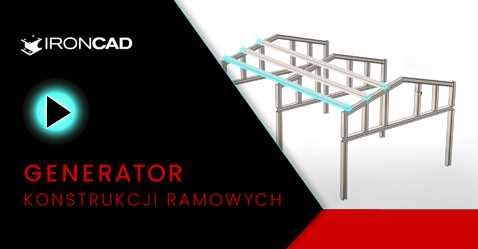 IRONCAD - Generator konstrukcji ramowych: Konstrukcja hali stalowej