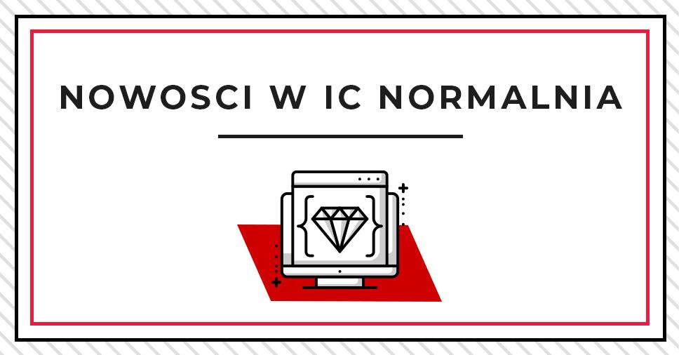 Nowości w IC-Normalia 2021
