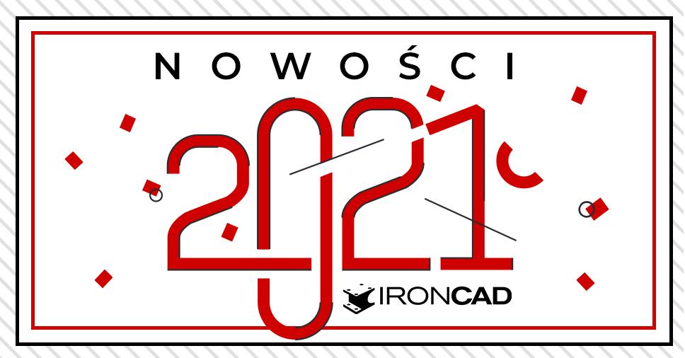 Nowości w IRONCAD 2021