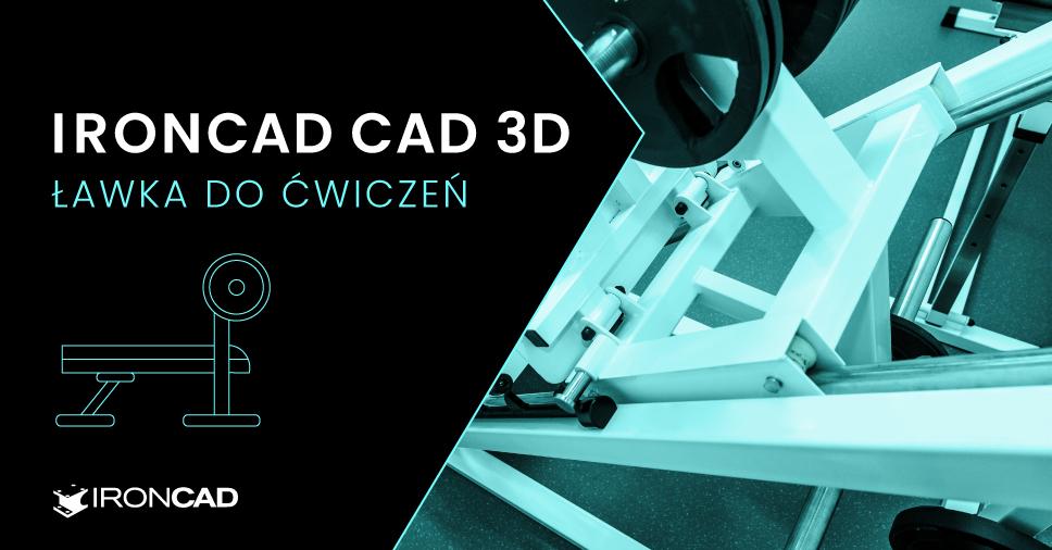 IRONCAD - Projekt ławki do ćwiczeń