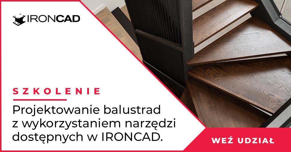 Szkolenie: Projektowanie balustrad z wykorzystanie narzędzi dostępnych w IRONCAD