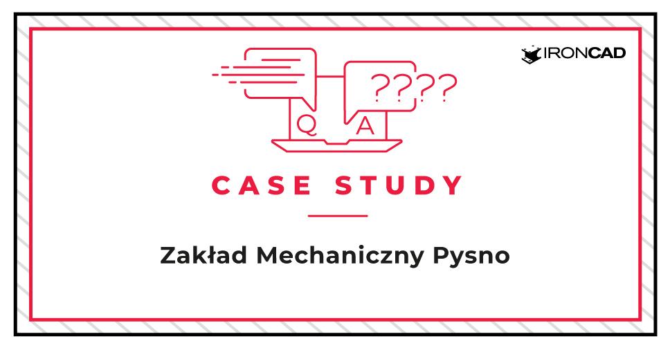 Case study – Zakład Mechaniczny Pysno