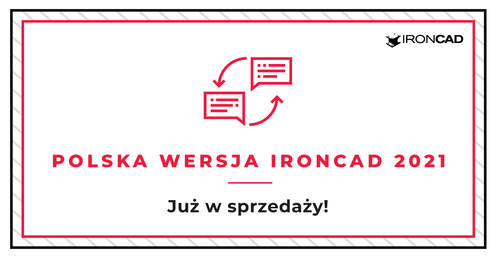Polska wersja IRONCAD 2021 już w sprzedaży!