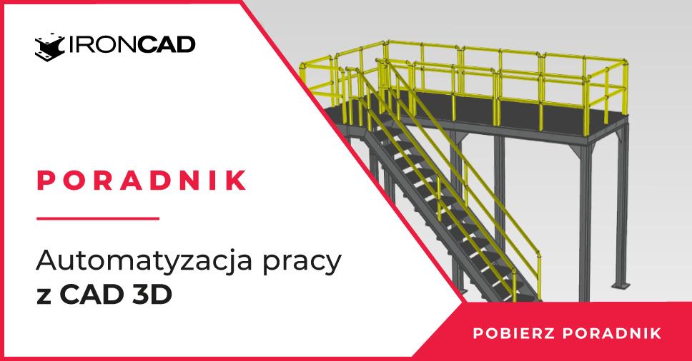 Poradnik: Automatyzacja pracy z CAD 3D