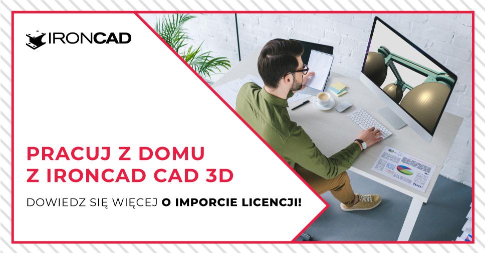 Pracuj z domu z IRONCAD CAD 3D