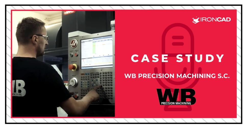 CASE STUDY - WB Precision Machining S.C.