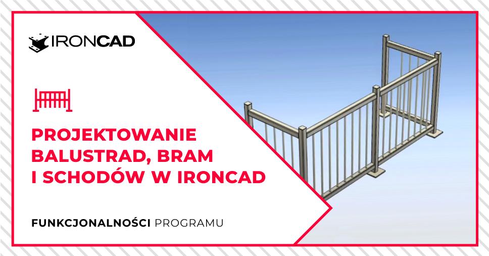Balustrady, ogrodzenia i schody z programem IRONCAD