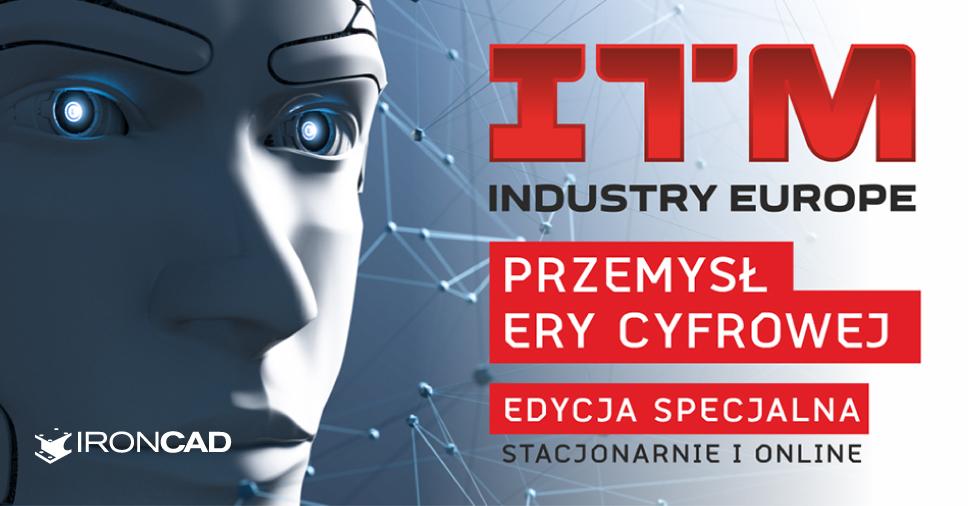 IRONCAD na ITM INDUSTRY EUROPE 31.08-03.09!
