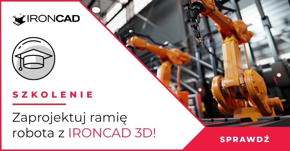 Szkolenie: Zaprojektuj ramię robota z IRONCAD